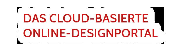 Das Cloud-basierte Online-Designportal